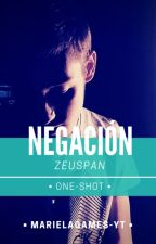 Negación - Zeuspan (One-Shot) by Marietsk_