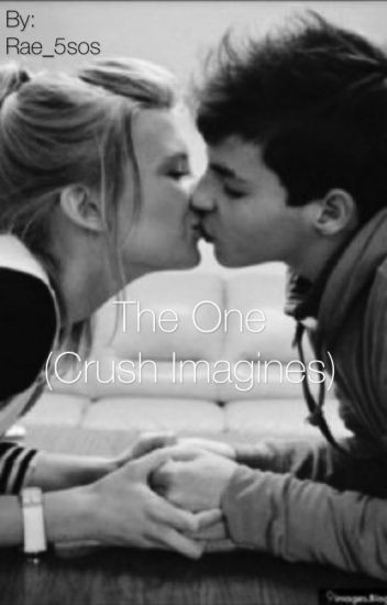 The One. (Crush Imagines)