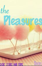 Pleasures by Sherlyne_