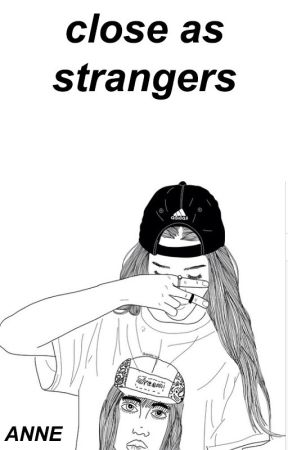 close as strangers › afi. by choriphan