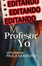 Mi profesor y yo by PaulitaSaa