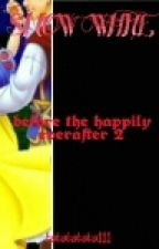 before the happily ever after 2: SNOW WHITE (SPG / Adults' Fic) by tatatatata111