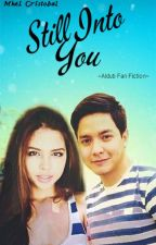 "Still Into You ""ALDUB"" (Soon To Be Published Under FPH) by MhelCristobal"