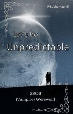 Let's Be Unpredictable - 5SOS (Vampire/Werewolf) by bubbamaghill