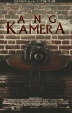 Ang Kamera (COMPLETED/REVISING) by Supermcluna