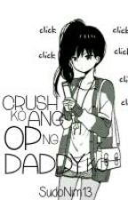 Crush ko ang OP ng Daddy ko by SudoNim13