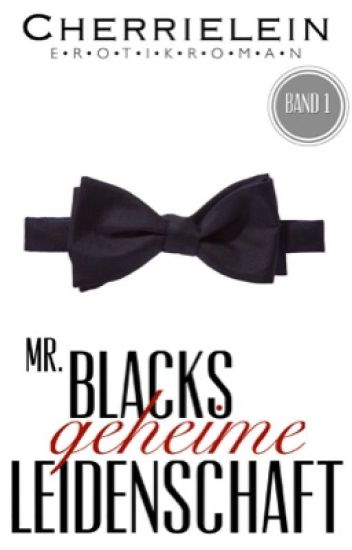 Mr. Blacks geheime Leidenschaft | BAND 1