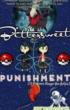Bittersweet Punishment {Pokemon Ranger Fan-Fiction} by Opallieuo