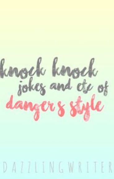 Knock knock jokes etc. of Danger's Style