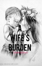 A Wife's Burden  by AteLennaLenn