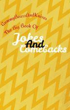 The Big Book of Jokes and Comebacks by GummyBearsAndKnives