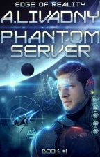 Edge of Reality (LitRPG series Phantom Sever: Book #1) by Andrei Livadny by Magic_Dome_Books