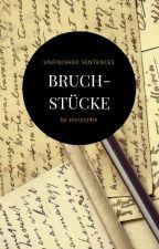 Bruchstücke by storyofdie