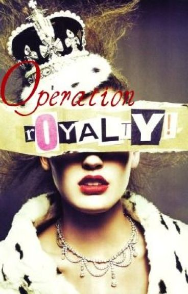Operation Royalty by to_cool_for_you