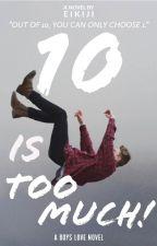 10 is too much! (Boyxboy) by eikiji