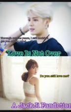 Love Is Not Over *ON HOLD* by Reneejiabjvip