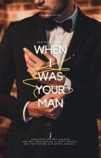 [BP2]: When I Was Your Man (#Wattys2016) by hanjhanjbeybe