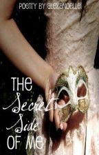 The Secret Side Of Me by alexanoelle