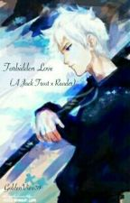 Forbidden Love (Jack Frost x Reader) by GoldenView39