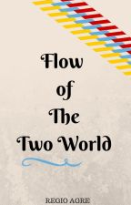 Flow of The Two World by 3empire