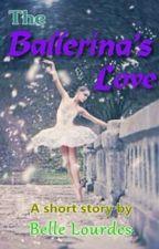 The Ballerina's Love #Wattys2015 by prettyroses_
