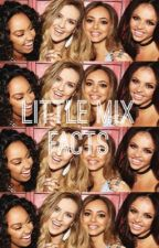 Little Mix Facts by -HeavyCrown-