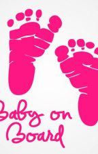 Baby on board - Maaneet Short story by xRochx