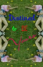 Destined To Be Yours {Tagalog} Kathniel by Infinite_Nyang