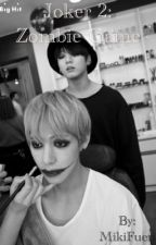 [ Shortfi/Vkook/BTS ] Joker 2: Zombie game - Complete <3~ by MikiFuen
