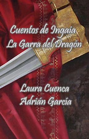 Cuentos de Ingaia  -La garra del Dragón. by LauraCuenca