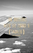 One Direction: After She Turned 18 (TAGALOG) by lukeyyyismypenguin