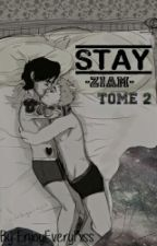 Stay -Ziam- Tome 2 (EN PAUSE) ❌ by EnjoyEveryKiss