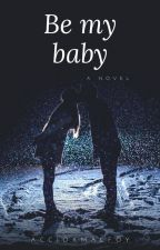 Be my baby ( Matthew Espinosa fanfic.) by accioxmalfoy