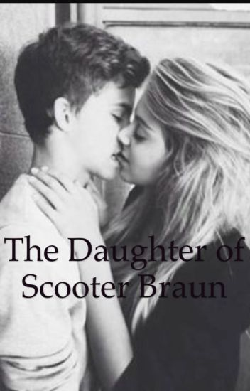 The daughter of Scooter Braun (A Justin Bieber Love Story)