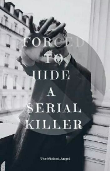    Forced to Hide a Serial Killer    Forced Series #1