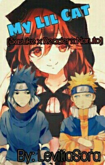 My Lil Cat (Sasuke x Reader x Naruto)