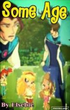 Some Age - Winx Club Fanfiction by WinxClubElbie