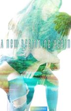 A new Beginning...again... girlxgirl by LightSpring24