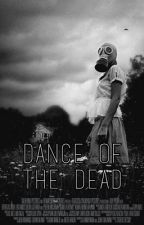 Dance Of The Dead [EDITING] by lalakingimpaktoo