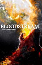 BLOODSTREAM by vaibhavi1D