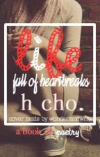 Life...Full of Heartbreaks by viogirl9