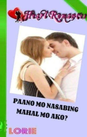 PAANO MO NASABING MAHAL MO AKO? By: Lorie (complete)