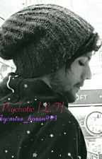 Psychotic [L.T] by miss_horan993