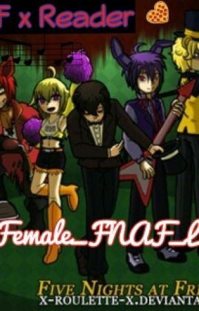 FNAF x Reader by Female_FNAF_Lemon