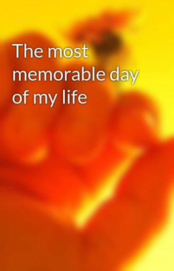 memorable day of life