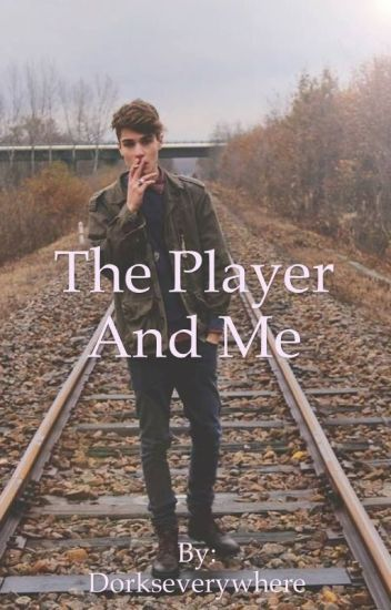 The Player And Me
