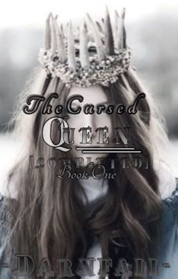 The Cursed Queen [FIN-EDITING~~]