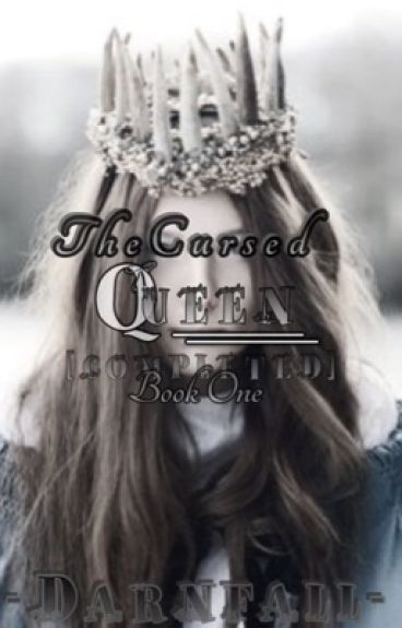 The Cursed Queen [FIN- UNEDITED]