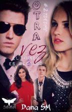 Otra Vez  (#2TDEDMP) by DanaSM