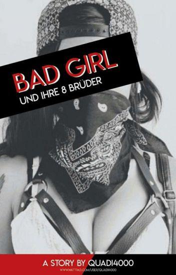 Bad Girl und 8 Brüder